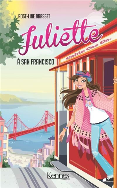 JULIETTE A SAN FRANCISCO Brasset Rose-Line Kennes Editions